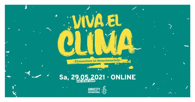 Viva el Clima - Klimaschutz ist Menschenschutz, Samstag 29.05.2021, ab 10 Uhr, online