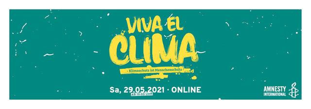 Header - Viva el Clima - Klimaschutz ist Menschenschutz, Samstag 29.05.2021, ab 10 Uhr, online